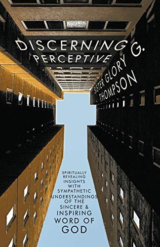 Discerning Perceptive By Sister Glory G. Thompson