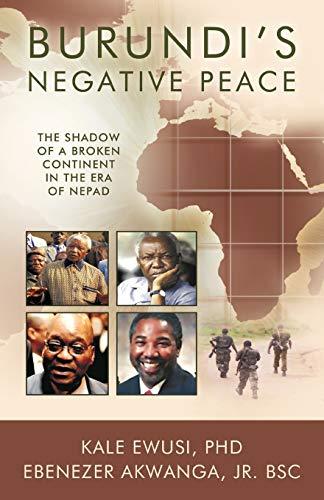 Burundi's Negative Peace By Ebenezer Akwanga Jr. BSc Kale Ewusi PhD