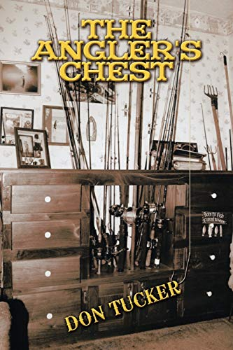 The Angler's Chest By Don Tucker
