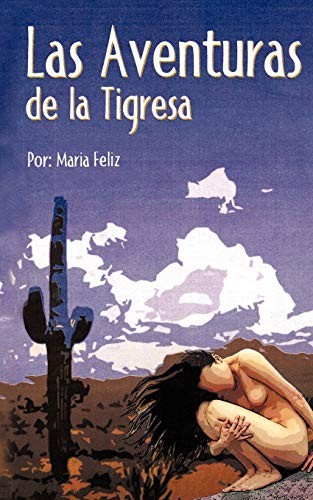 Las Aventuras de La Tigresa By Feliz Maria Feliz