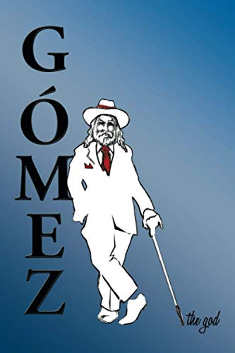 Gomez the God By Mark D. Loweree