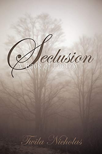 Seclusion By Twila Nicholas