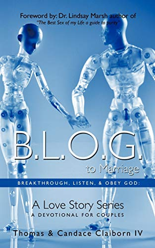B.L.O.G. to Marriage By Thomas & Candace Claiborn IV