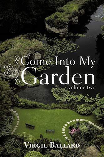 Come Into My Garden By Virgil Ballard