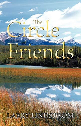 The Circle of Friends By Larry Lindstrom