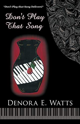 Don't Play That Song By Denora E. Watts