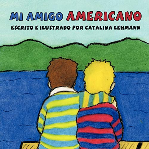 Mi Amigo Americano By Catalina Lehmann