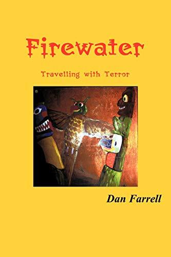 Firewater By Dan Farrell
