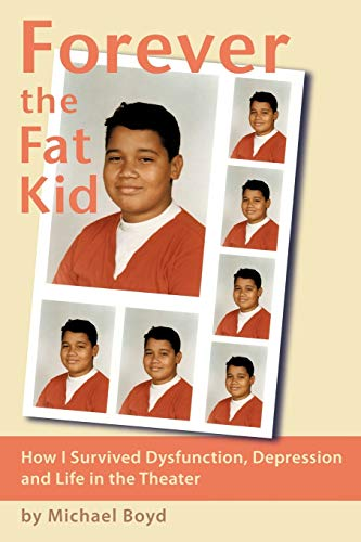 Forever the Fat Kid By Michael Boyd