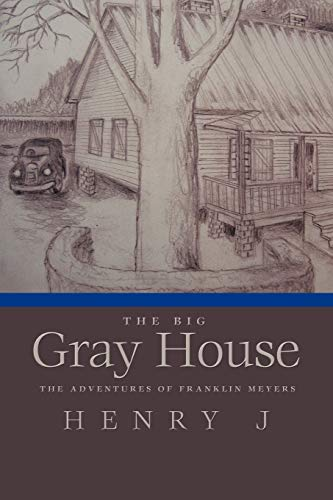 The Big Gray House By J Henry