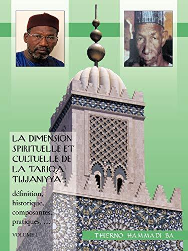 La Dimension Spirituelle Et Cultuelle de La Tariqa Tijjaniyya By Thierno Hammadi Ba