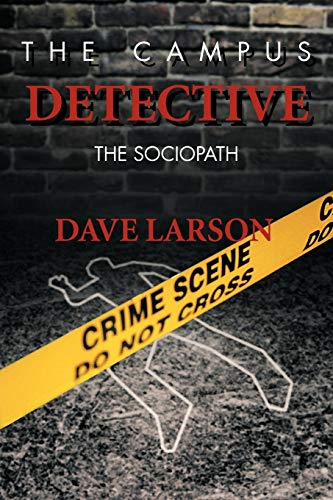 The Campus Detective By Dave Larson