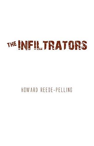 The Infiltrators By Howard Reede-Pelling