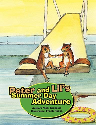 Peter and Lil's Summer Day Adventure By Nicki Nicholas