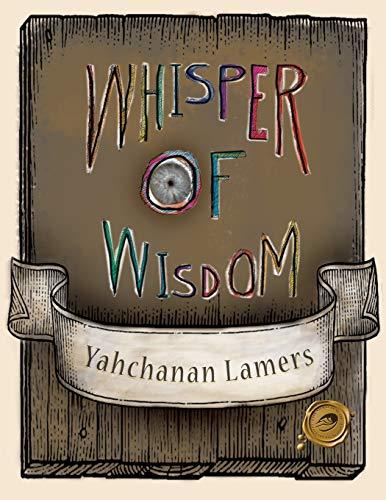 Whisper Of Wisdom By Yahchanan Lamers