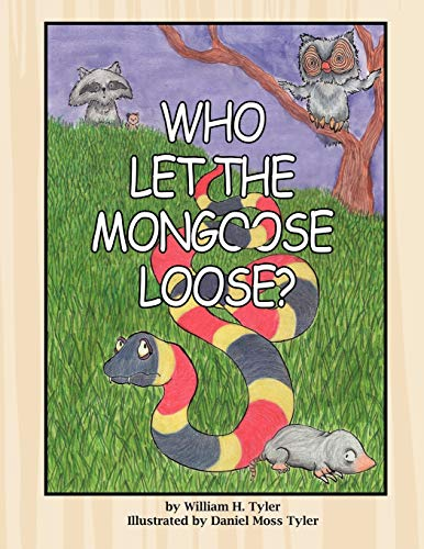 Who Let the Mongoose Loose? By William H. Tyler