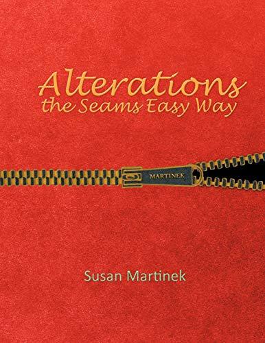 Alterations the Seams Easy Way By Susan Martinek