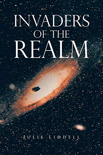 Invaders of the Realm By Julie Liddell