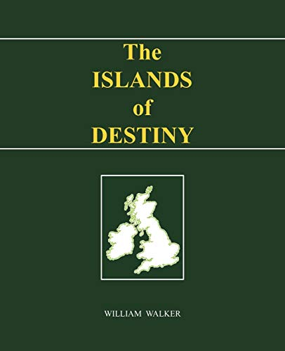 The Islands of Destiny By William Walker