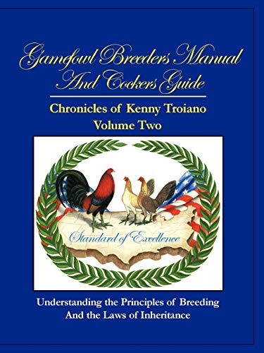 Gamefowl Breeders Manual and Cockers Guide By Kenny Troiano
