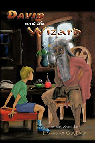 David and the Wizard By Barrington G. A. Dyer