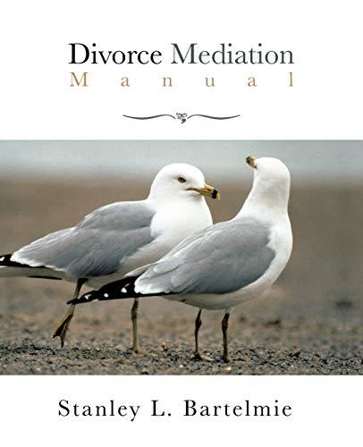 Divorce Mediation Manual By Stanley L. Bartelmie