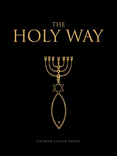 The Holy Way By Cathryn Lucille Easley