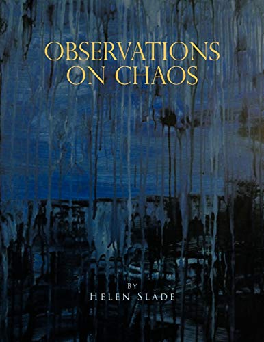 Observations on Chaos By Helen Slade
