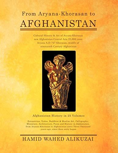 From Aryana-Khorasan to Afghanistan By Hamid Wahed Alikuzai