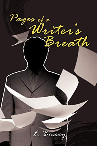 Pages of a Writer's Breath By E. Bassey