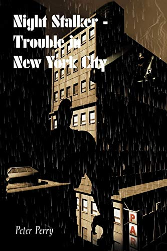 Night Stalker I - Trouble In New York City By Peter Perry