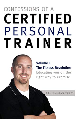 Confessions of a Certified Personal Trainer By Robert Linkul