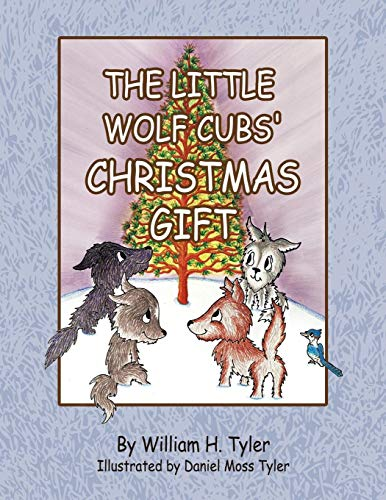 The Little Wolf Cubs' Christmas Gift By William H. Tyler