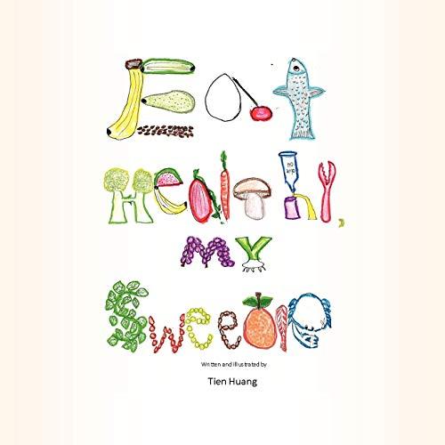 Eat Healthy, My Sweetie By Tien Huang