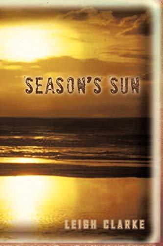 Season's Sun By LEIGH CLARKE