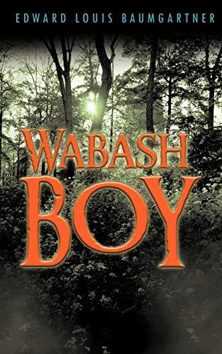 Wabash Boy By Edward Louis Baumgartner