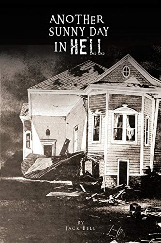 Another Sunny Day in Hell By Jack Bell