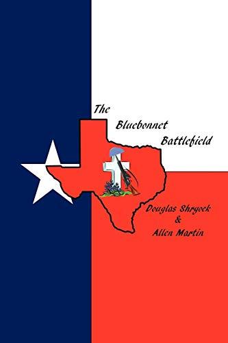 The Bluebonnet Battlefield By Doug Shryock