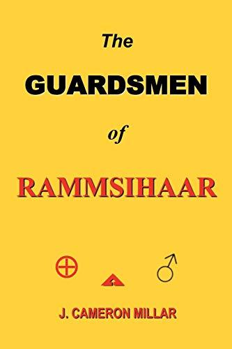 The GUARDSMEN of RAMMSIHAAR By J. CAMERON MILLAR