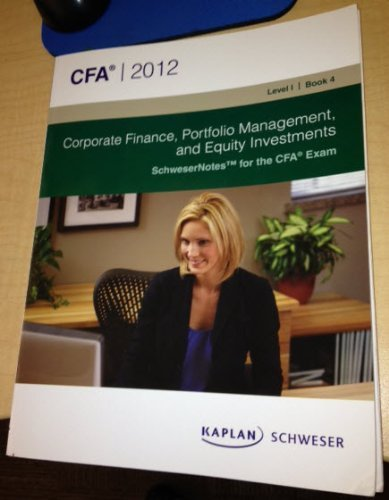 CFA 2012 Fixed Income, Derivatives, and Alternative Investments; Level 1 Book 5 for the CFA Exam By Kaplan Schweser