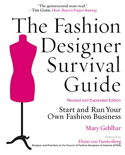 Fashion Designer Survival Guide, Rev Edition: Start and Run Your Own Fashion Business by Mary Gehlhar