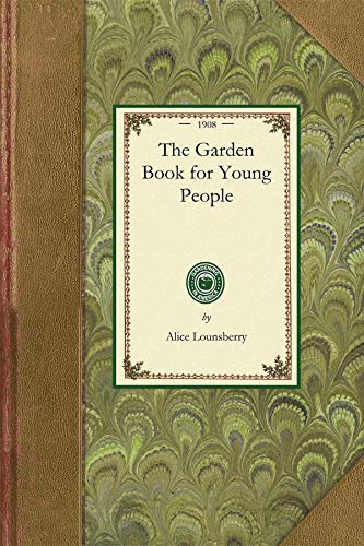 Garden Book for Young People By Alice Lounsberry