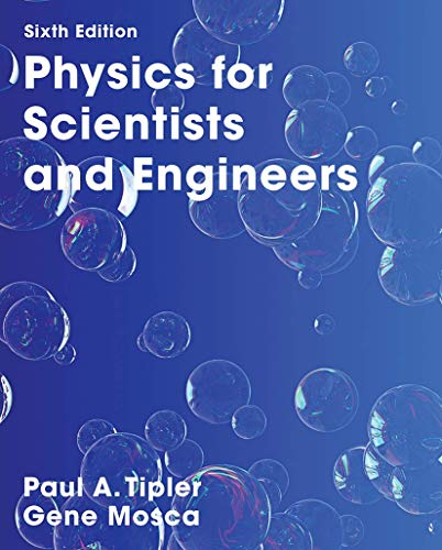 Physics for Scientists and Engineers with Modern Physics By Paul A. Tipler