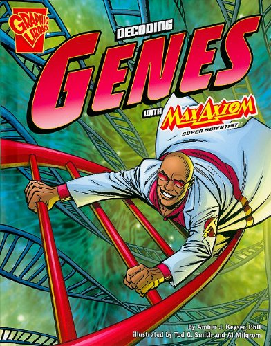 The Decoding Genes with Max Axiom, Super Scientist By Al Milgrom