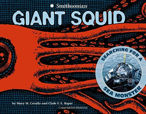 Giant Squid: Searching for a Sea Monster (Smithsonian) By ,Mary,M Cerullo