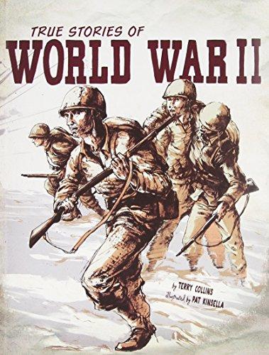 True Stories of World War II By Terry Collins