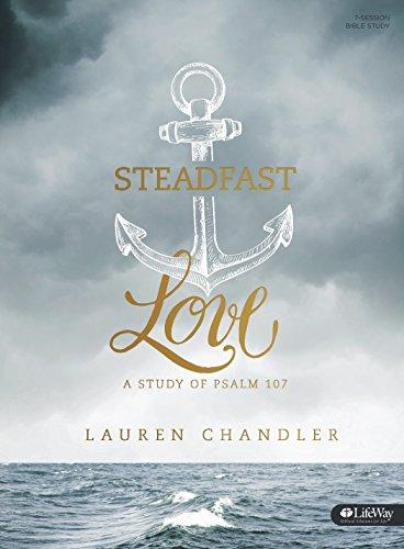 Steadfast Love - Bible Study Book By Lauren Chandler