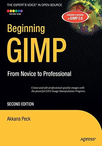 Beginning GIMP: From Novice to Professional by Akkana Peck