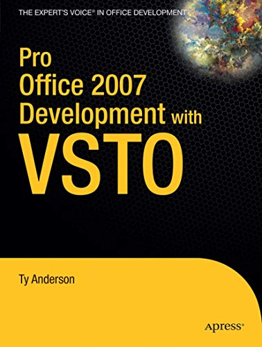Pro Office 2007 Development with VSTO (Books for Professionals by Professionals) By Ty Anderson