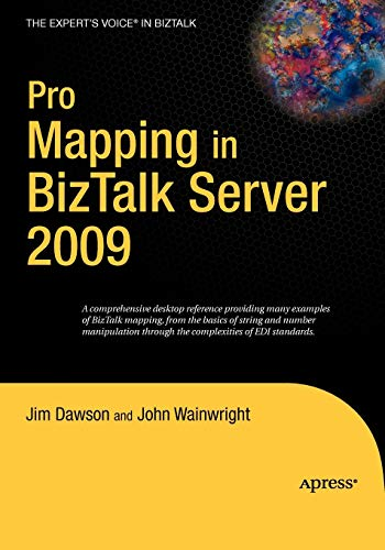 Pro Mapping in BizTalk Server 2009 By Jim Dawson